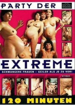 Party Der Extreme ( Pregnant )